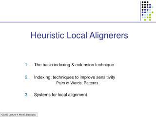 Heuristic Local Alignerers