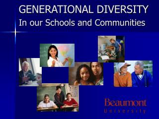 GENERATIONAL DIVERSITY In our Schools and Communities