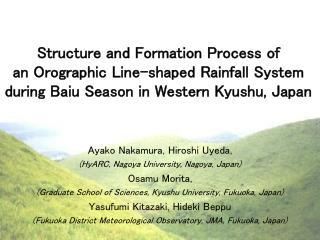 Ayako Nakamura, Hiroshi Uyeda, (HyARC, Nagoya University, Nagoya, Japan) Osamu Morita,