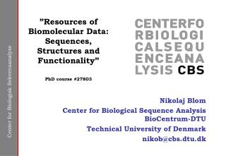 Nikolaj Blom Center for Biological Sequence Analysis BioCentrum-DTU