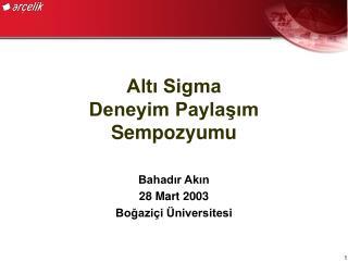 Altı Sigma  Deneyim Paylaşım Sempozyumu