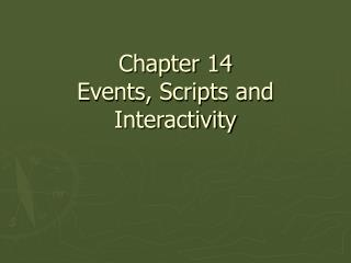 Chapter 14 Events, Scripts and Interactivity