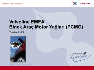 Valvoline EMEA Binek Araç Motor Yağları (PCMO)