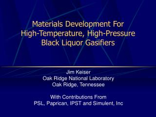 Jim Keiser Oak Ridge National Laboratory Oak Ridge, Tennessee With Contributions From