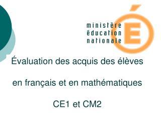 valuation des acquis des  l ves   en fran ais et en math matiques   CE1 et CM2