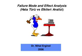 Failure Mode and Effect Analysis ( H ata  T ürü ve  E tkileri  A nalizi )