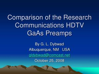 Comparison of the Research Communications HDTV GaAs Preamps