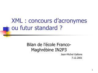 XML : concours d'acronymes ou futur standard ?