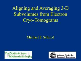Aligning and Averaging 3-D Subvolumes from Electron  Cryo-Tomograms