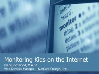 Monitoring Kids on the Internet