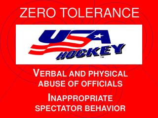 VERBAL AND PHYSICAL ABUSE OF OFFICIALSINAPPROPRIATE SPECTATOR BEHAVIOR