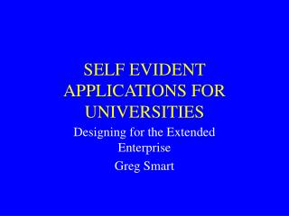 SELF EVIDENT APPLICATIONS FOR UNIVERSITIES