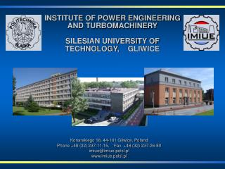 INSTITUTE OF POWER ENGINEERING AND TURBOMACHINERY SILESIAN UNIVERSITY OF TECHNOLOGY ,     GLIWICE