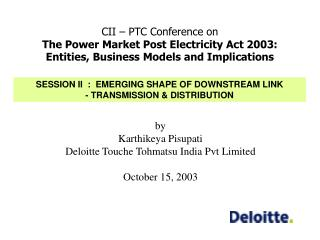 by Karthikeya Pisupati Deloitte Touche Tohmatsu India Pvt Limited October 15, 2003