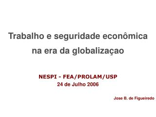 Trabalho e seguridade econ ô mica na era da globalizaçao