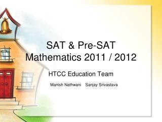 SAT & Pre-SAT Mathematics 2011 / 2012