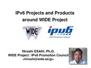 IPv6 Projects and Products  around WIDE Project