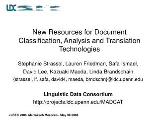 New Resources for Document Classification, Analysis and Translation Technologies