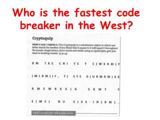 Who is the fastest code  breaker in the West?