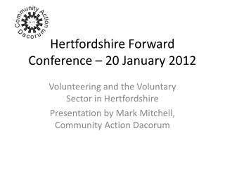 Hertfordshire Forward Conference � 20 January 2012