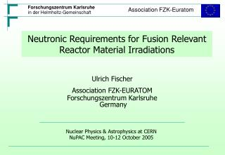 Neutronic Requirements for Fusion Relevant Reactor Material Irradiations