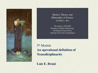 5 th  Module An operational definition of Transdiciplinarity Luis E. Bruni