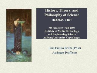 Luis Emilio Bruni (Ph.d) Assistant Proffesor