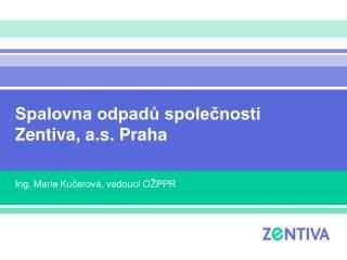 Spalovna odpadů společnosti Zentiva, a.s. Praha