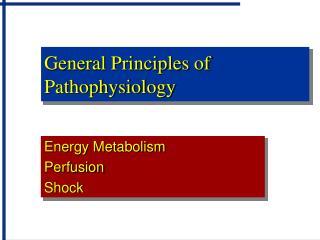 General Principles of Pathophysiology