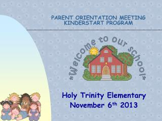 PARENT ORIENTATION MEETING  KINDERSTART PROGRAM