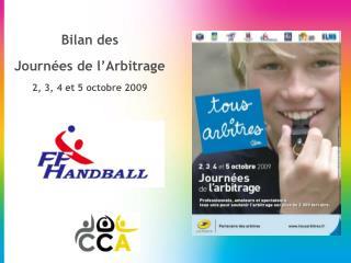 Bilan des  Journ�es de l�Arbitrage 2, 3, 4 et 5 octobre 2009