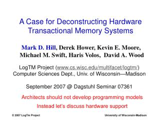 A Case for Deconstructing Hardware Transactional Memory Systems