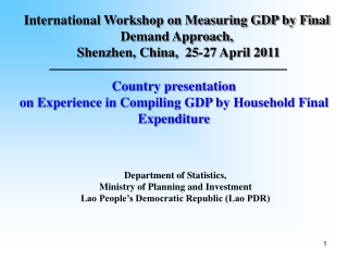 THE COMPILATION  OF GDP  IN  LAO PDR