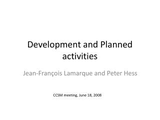 Development and Planned activities