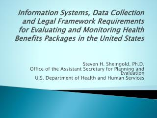 Steven H. Sheingold, Ph.D. Office of the Assistant Secretary for Planning and Evaluation