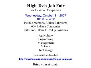 High Tech Job Fair for Indiana Companies Wednesday, October 31, 2007 10:30  –  4:00