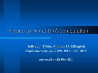 Playing to win at DNA computation