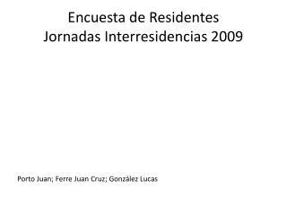 Encuesta de Residentes Jornadas  Interresidencias  2009