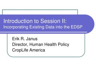 Introduction to Session II: Incorporating Existing Data into the EDSP