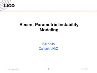 Recent Parametric Instability Modeling