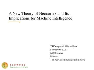 A New Theory of Neocortex and Its Implications for Machine Intelligence