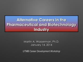 Alternative Careers in the Pharmaceutical and Biotechnology Industry