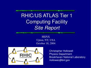 RHIC/US ATLAS Tier 1  Computing Facility Site Report