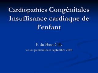 Cardiopathies  Cong�nitales Insuffisance cardiaque de l�enfant