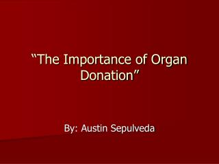 """The Importance of Organ Donation"""
