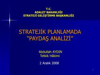 """STRATEJİK PLANLAMADA """"PAYDAŞ ANALİZİ"""""""