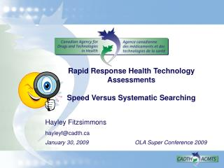 Rapid Response Health Technology Assessments Speed Versus Systematic Searching