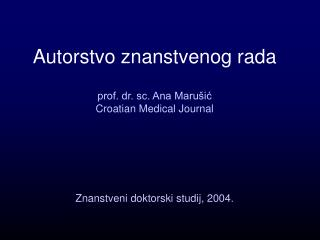 Autorstvo znanstvenog rada prof. dr. sc. Ana Marušić Croatian Medical Journal