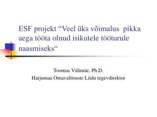 """ESF projekt """"Veel üks võimalus  pikka aega tööta olnud isikutele tööturule naasmiseks"""""""