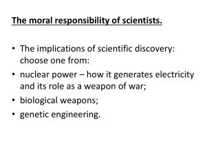 The moral responsibility of scientists.